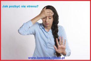 jak pozbyć się stresu laminina opinie
